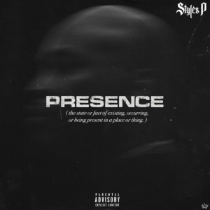 PRESENCE BY Styles P
